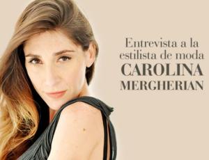 Entrevista estilista Caro Mergherian
